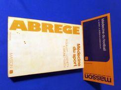 France Livres éducation Medicin Sportif Abrégé Médecine Du Sport  Ed. Masson 3e édition 1980 ISBN 2-225-62 - Salud