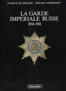 GARDE IMPERIALE RUSSE 1896 1914 G. GOROKHOFF P. DE GMELINE ARMEE RUSSIE TSAR UNIFORME INSIGNE - Boeken