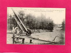 GUERRE 1914-15, Canon Allemand, Type Spécial Destiné Au Tir Contre Dirigeables Et Aéroplanes, Animée, (A. Richard) - Guerre 1914-18