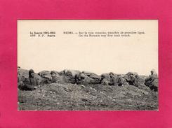 GUERRE 1914-15, REIMS, Sur La Voie Romaine, Tranchée De Première Ligne, Animée, (R. P.) - Guerre 1914-18