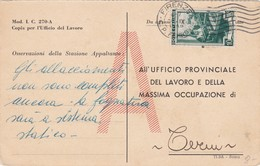 STORIA POSTALE  - CARTOLINA POSTALE  - ALL'UFFICIO PROVINCIALE DEL LAVORO E DELLA MASSIMA OCCUPAZIONE.LIRE 10 - 6. 1946-.. Repubblica