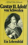 A.O. Schwede : Gustav II. Adolf Von Schweden - Ein Lebensbild Evang. Verlagsanstalt Berlin 1979 - 3. Frühe Neuzeit (vor 1789)