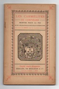Les Carmélites De Compiègne Mortes Pour La Foi Sur L'échafaud Révolutionnaire Par L'Abbé A.Odon De 1897 - Godsdienst