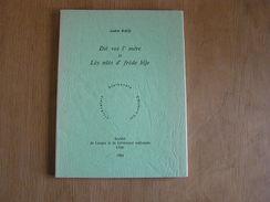 DIE VOS L' MERE ET LES NUTS D' FREDE BIJE A Bacq 600 Ex Régionalisme Langue Littérature Wallonne Dialecte Patois Wallon - Culture