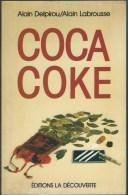 ALAIN DELPIROU ET ALAIN LABROUSSE / COCA COKE / 1986 DROGUE COCAINE STUPEFIANTS / DONSPF 44 - Kultur