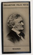 Collection Felix Potin - 1898 - REAL PHOTO - Wagner, Compositeur De Musique - Félix Potin