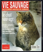 """"""" LE CHAT SAUVAGE """"  VIE SAUVAGE N° 59  -  1995 - Editions Larousse. - Animaux"""