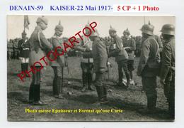 DENAIN-Visite Du Dt. KAISER-22-5-17-Remise De Decorations-6x CARTES PHOTOS All.-Guerre-14-18-1 WK-France-59-Militaria- - Denain