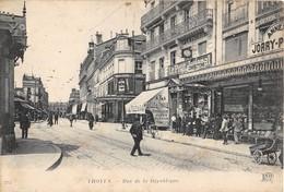 CPA 10 TROYES LA RUE DE LA REPUBLIQUE - Troyes