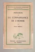 INITIATION A LA CONNAISSANCE DE L'HOMME Par Pierre Mabille - Presses Universitaires De France, Paris, 1949 - Psychology/Philosophy