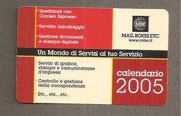 CALENDARIO 2005 MAIL BOXES ETC   PLASTIFICATO - Calendari