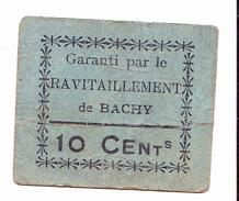BON DE 10c GARANTI PAR LE RAVITAILLEMENT DE BACHY - Bons & Nécessité
