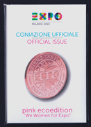 "2015 ITALIA ""EXPO MILANO 2015 - MEDAGLIA UFFICIALE PINK ECOEDITION - WE WOMEN FOR EXPO"" FOLDER - Italia"