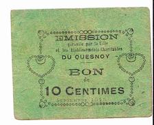 BON De 10c D'EMISSION Garantie Par La Ville Et Les Etablissements Charitables Du QUESNOY 14-18 - Bons & Nécessité