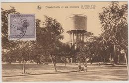 Elisabethville - Chateau D'eau + Timbre - Congo Belge - Congo Belge - Autres