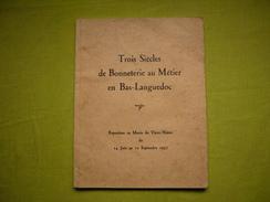 Plaquette 1957exposition à Nimes : Trois Siècles De Bonneterie Au Métier En Bas Languedoc Soie - Publicités