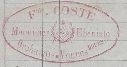 Facture 1891 / Fois COSTE / Menuisier / Franc Maçon / Compagnon Du Devoir / 25 Orchamps Vennes / Doubs - France