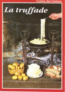 CUISINE DES CANTOUS - LA TRUFFADE - EDITIONS DEBAISIEUX - Küchenrezepte