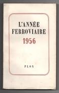 L'année Ferroviaire 1956 - Chemin De Fer & Tramway