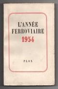 L'année Ferroviaire 1954 - Chemin De Fer & Tramway