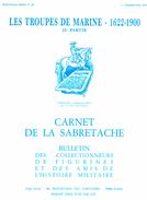 CARNET SABRETACHE 1987 N°86  SPECIAL TROUPES MARINE 1622 1900 HISTORIQUE UNIFORME INSIGNE FANION COIFFURE - Revues & Journaux