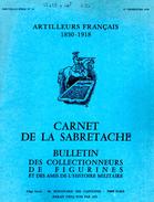 CARNET SABRETACHE 1978 N°45 SPECIAL ARTILLEURS FRANCAIS 1830 1918 ARTILLERIE HISTORIQUE UNIFORME INSIGNE FANION COIFFURE - French