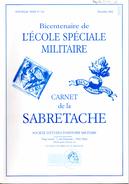 CARNET SABRETACHE N°154  BICENTENAIRE ECOLE SPECIALE MILITAIRE HISTORIQUE UNIFORME ORGANISATION TEMOIGNAGES - Boeken