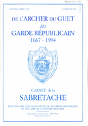 CARNET SABRETACHE N°122 ARCHER DU GUET AU GARDE REPUBLICAIN 1667 1994  HISTORIQUE UNIFORME ORGANISATION - Books