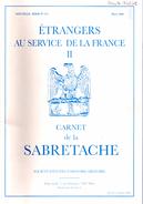 CARNET SABRETACHE N°175 ETRANGERS AU SERVICE DE LA FRANCE TOME 2  HISTORIQUE UNIFORME ORGANISATION - Books