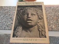 Luca Della Robbia - Documentario Athenaevm Fotografico - Arte, Architettura