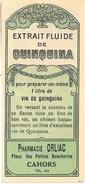 1 Etiquette Ancienne De Pharmacie - EXTRAIT DE QUINQUINA - PHARMACIE ORLIAC, PLACE DES PETITES BOUCHERIES - CAHORS - Labels