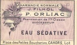 1 Etiquette Ancienne De Pharmacie - EAU SEDATIVE - PHARMACIE ORLIAC, PLACE DES PETITES BOUCHERIES - CAHORS - Labels