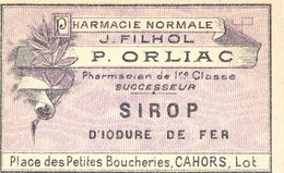 1 Etiquette Ancienne De Pharmacie - SIROP D'IODURE DE FER - PHARMACIE ORLIAC, PLACE DES PETITES BOUCHERIES - CAHORS - Labels