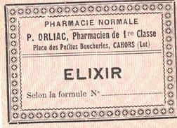 1 Etiquette Ancienne De Pharmacie - ELIXIR - PHARMACIE NORMALE ORLIAC, PLACE DES PETITES BOUCHERIES - CAHORS - Labels