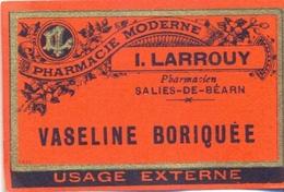 1 Etiquette Ancienne De Pharmacie - VASELILE BORIQUEE - PHARMACIE LARROUY, SALIES DE BEARN - Labels