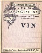 1 Etiquette Ancienne De Pharmacie - VIN - PHARMACIE NORMALE FILHOL ORLIAC, PLACE DES PETITES BOUCHERIES - CAHORS - Labels