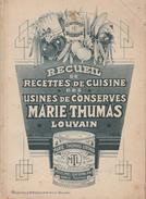 Recueil De Recettes De Cuisine Des Usines De Conserves Marie-Thumas , Louvain / Leuven - Gastronomie