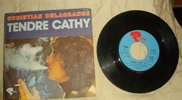 1974 - Disque 45 T -  ' Tendre Cathy '   Par Christian Delagrange - Disco, Pop