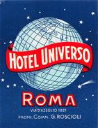 """D5890 """"HOTEL UNIVERSO - ROMA - ITALIA - PROPR. COMM. G. ROSCIOLI"""" ETICHETTA ORIGINALE - ORIGINAL LABEL - Adesivi Di Alberghi"""
