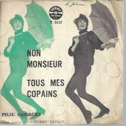 "45 Tours SP - PILIE GEORGES  - TEENY 5117 -  "" NON MONSIEUR "" + 1 - Vinyles"
