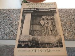L'Arco Di Traiano A Benevento - Documentario Athenaevm Fotografico - Arts, Architecture