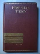 MANCHURIA TODAY - HENRY W. KINNEY - DAIREN, JAPAN, 1930. B/W SHEETS & SOUTH MANCHURIA RAILWAY MAP CHINA MANCHUKUO - Geschichte