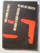 1939-1945 WE HAVE NOT FORGOTTEN. NOUS N'AVONS PAS OUBLIÉ. WIR HABEN ES NICHT VERGESSEN - MAZUR TOMASZEWSKI (POLAND 1961) - Europe
