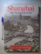 SHANGHAI 1949: THE END OF AN ERA - IAN MCLACHLAN & SAM TATA (BATSFORD, 1989). B/W PHOTOS CHINA - History
