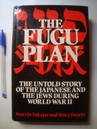 THE FUGU PLAN. THE UNTOLD STORY OF THE JAPANESE AND THE JEWS DURING WORLD WAR II - TOKAYER SWARTZ (1979). WWII - Histoire