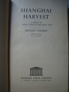 SHANGHAI HARVEST. A DIARY OF THREE YEARS IN THE CHINA WAR - RHODES FARMER (MUSEUM PRESS LTD, LONDON, 1945).  JAPAN - History