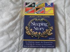 Sleeping Story La Fabuleuse épopée Des Wagons Lits Par Jean Des Cars - Railway & Tramway
