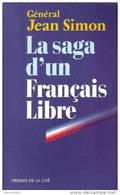SAGA FRANCAIS LIBRE RECIT GENERAL SIMON FFL GUERRE COMPAGNON LIBERATION LEGION ETRANGERE DEDICACE - 1939-45
