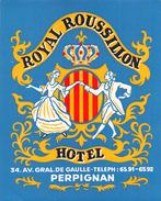"""D5903 """"HOTEL ROYAL ROUSSILLON  - PERPIGIAN -  FRANCIA""""  ETICHETTA ORIGINALE - ORIGINAL LABEL - Adesivi Di Alberghi"""
