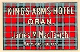 "D5906 ""KING'S ARMS HOTEL  - OBAN -  JAMES M. MACTAVISH - PROPRIETOR""  ETICHETTA ORIGINALE - ORIGINAL LABEL - Adesivi Di Alberghi"